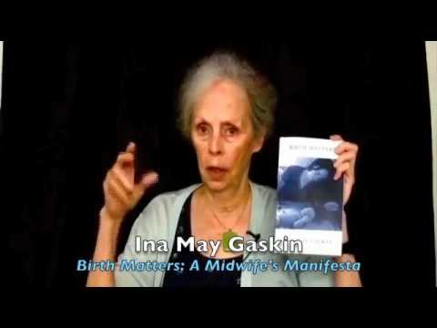 Ina May Gaskin on Birth Matters A Midwife s Manifesta