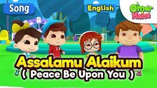 Islamic Songs For Kids   Assalamu Alaikum   Omar & Hana