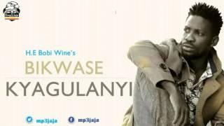 Bikwase Kyagulanyi - H E Bobi Wine New Dancehall Music May 2016 Sir Dan Magic Audio