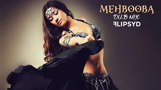 Mehbooba - Sholay - (Dub Mix) - Flipsyd
