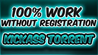 kickass torrent 100% work without registration- November 2016