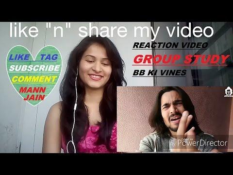 HD BB KI VINES GROUP STUDY REACTION VIDEO BY CUTE DESI INDIAN GIRL MANN JAIN SANAM