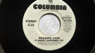It Hasn't Happened Yet , Rosanne Cash , 1982 45RPM