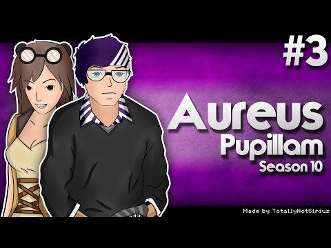 Aureus Pupillam | SXE3 | Got Anything?