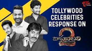 Celebrities Response On Baahubali 2 Movie  #Baahubali2