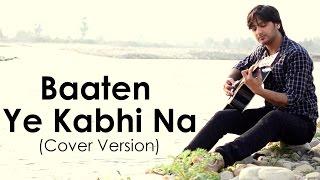 Baaten Ye Kabhi Na | Khamoshiyan (Arjit Singh) Cover By Amit Thapliyal