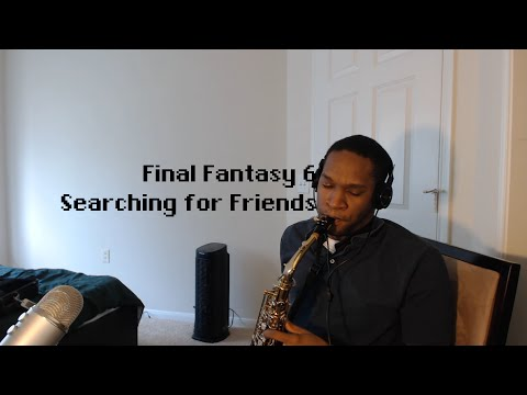 Final Fantasy VI - Searching for Friends [Sax Cover] | subversiveasset [仲間を求めて]