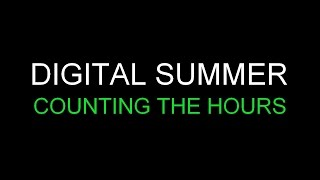 Digital Summer - Counting The Hours [Lyrics] HQ