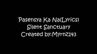 Pasensya Ka Na(Lyrics)-Silent Sanctuary