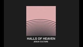 Jesus Culture - Halls Of Heaven ft. Chris Quilala (Lyric Video)