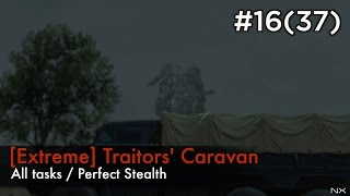【MGSV:TPP】Episode 16(37) : [Extreme] Traitors' Caravan (S Rank/All Tasks/Perfect Stealth)