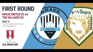 2016 Lamar Hunt U.S. Open Cup - First Round: The Villages SC vs. Kraze United SC