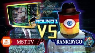 Yu-Gi-Oh! YugiTuber Grand Championship 2017 R1 | MST.TV vs. RANK10YGO!
