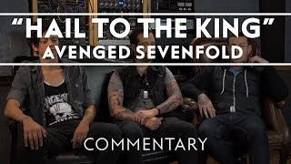 Avenged Sevenfold - Hail To The King [Commentary]