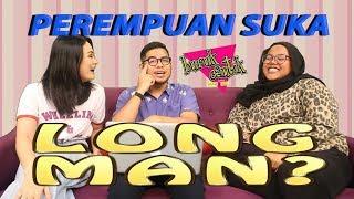PEREMPUAN SUKA LONG MAN? - Buruk/Cantik w/ Pink Azwan @ Pak Long