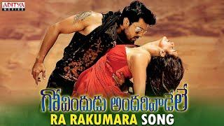 Ra Rakumara Full Video Song - Govindudu Andarivadele Video Songs - Ram Charan, Kajal