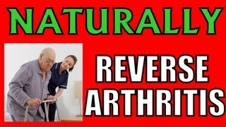 Updated How to Reverse Arthritis Naturally
