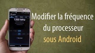 Comment changer la vitesse de son smartphone Android en modifiant la fréquence du processeur