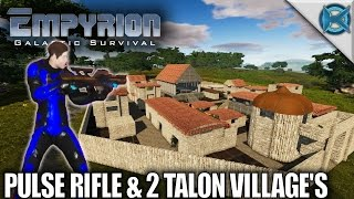 Empyrion Galactic Survival | Pulse Rifle & 2 Talon Village's | Let's Play Gameplay | Alpha 6 S11E14