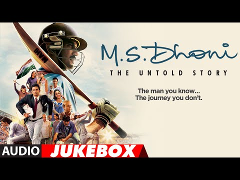 M. S. DHONI - THE UNTOLD STORY Full Songs (Audio) | Sushant Singh Rajput | Audio Jukebox |T- Series