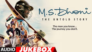 M. S. DHONI - THE UNTOLD STORY Full Songs (Audio) | Sushant Singh Rajput | Audio Jukebox |T- Series