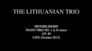 THE LITHUANIAN TRIO: Piano Trio in D minor, Op  49: MENDELSSOHN
