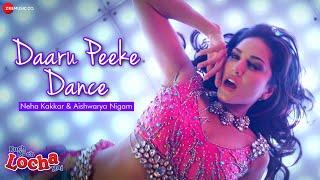 Daaru Peeke Dance | Kuch Kuch Locha Hai | Sunny Leone | Neha Kakkar | Hot