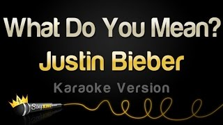 Justin Bieber - What Do You Mean (Karaoke Version)