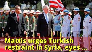 Mattis urges Turkish restraint in Syria, eyes toll on civilians