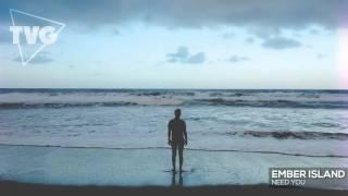 Ember Island - Need You