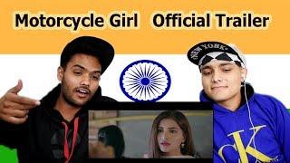 Indian reaction on Motorcycle Girl Trailer   Sohai Ali Abro   Swaggy d