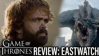 Game Of Thrones Review - Season 7 Episode 5: Eastwatch