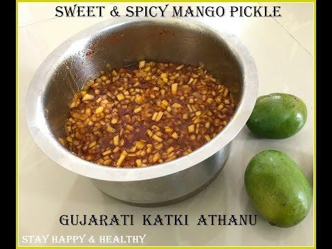 Katki Athanu | Sweet and sour Mango pickle | Gujrati famous Katki Keri Achar