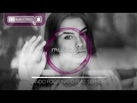 Xxx Mp4 Nando Fortunato Ft Sephora You Re Not Alone Nikita Ferra Sax Version 3gp Sex