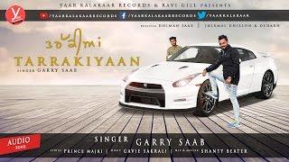 Tarrakiyaan - Garry Saab | Prince Majri | Gavie Sakrali | Latest Audio 2017 | Yaar Kalakaar Records
