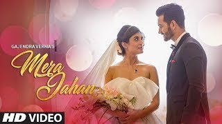 Mera Jahan | Gajendra Verma | Kunaal Verma | latest 2017 Hindi video song with lyrics.