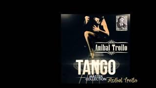 Anibal Troilo - Tango Master Collection (álbum completo) [HQ Audio]