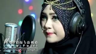 Muskurane Ki wajah Tum ho (arijit singh) Cover by LailaFajr
