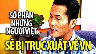 Sanctuary State: Số phận những người gốc Việt sẽ bị trục xuất về Việt Nam