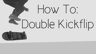 How To: Double Kickflip