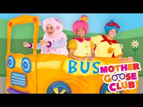 The Wheels on the Bus Go Round and Round Mother Goose Club Songs for Children
