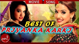 Priyanka Karki | Best Nepali Hit Movie Songs Collection | JHOLAY | KOLLYWOOD