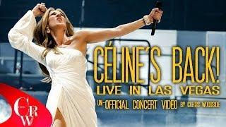 CELINE'S BACK! UN-OFFICIAL LAS VEGAS | FULL CONCERT VIDEO SPECIAL