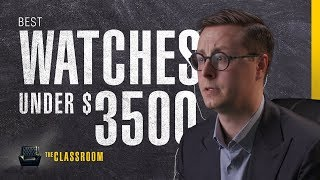 Watches Under $3,500 USD | The Classroom: EP10, S01