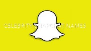 Celebrity Snapchat Names Usernames