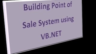 Developing a Point of Sale System using VB.NET part 4