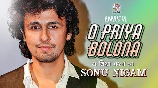 Sonu Nigam - O Priya Bolona | Madhobi Ki Chilo Vul