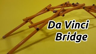 The Bridge of Leonardo Da Vinci - How to Build Your Own