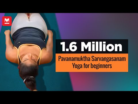 Xxx Mp4 Pavanamuktha Sarvangasanam Yoga For Beginners Health Benefits Manorama Online 3gp Sex