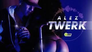 ALEZ - TWERK [E-MUSIC RECORD'S] Prod Cayro x #TFBK